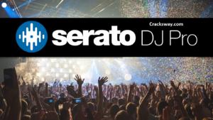 Serato DJ Pro 2021 Crack